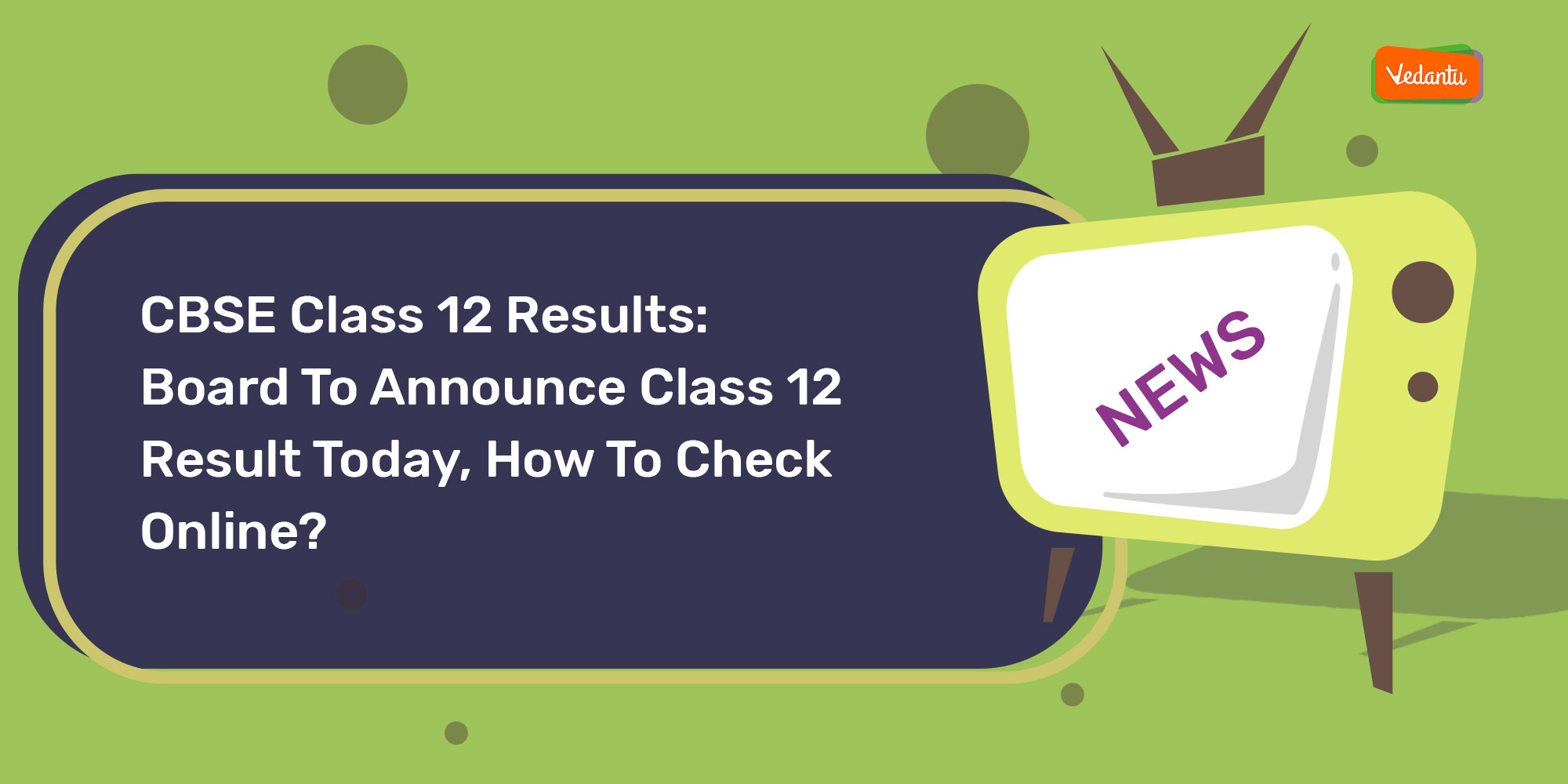 CBSE Class 12 Results: Board To Announce Class 12 Result Today, How To Check Online?