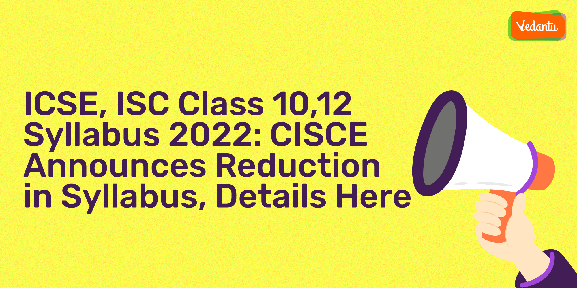 ICSE, ISC Class 10 and 12 Syllabus 2022: CISCE Announces Reduction in Syllabus, Details Here