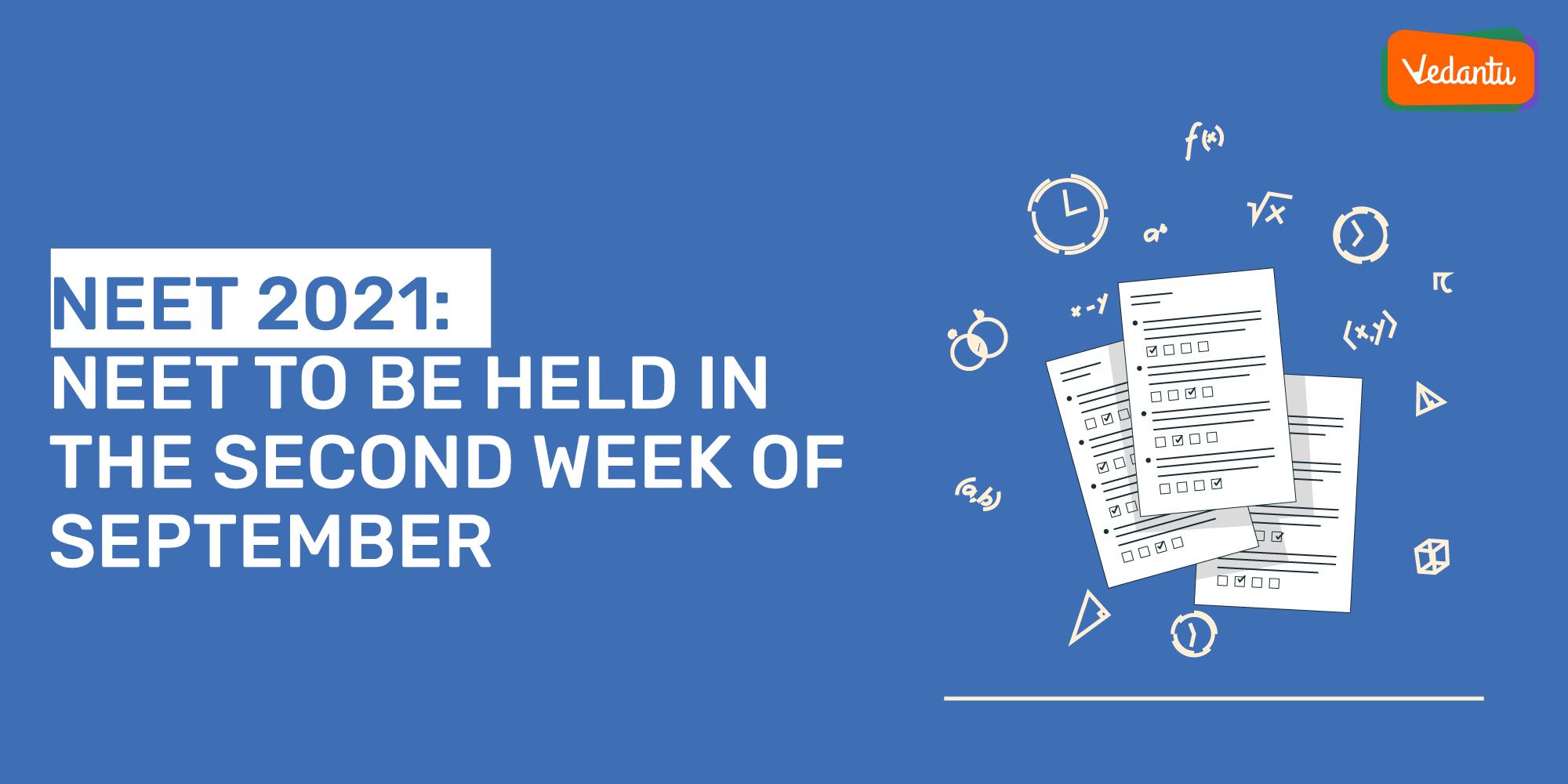 NEET 2021: NEET to be Held in the Second Week of September