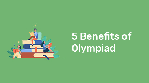 5 Benefits of Participating in Olympiad Exams
