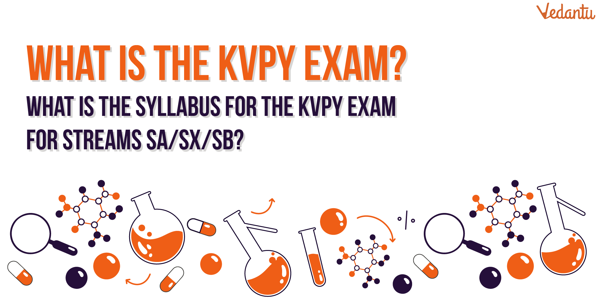 What is The KVPY Exam? What is The Syllabus for The KVPY Exam for Streams SA/SX/SB?